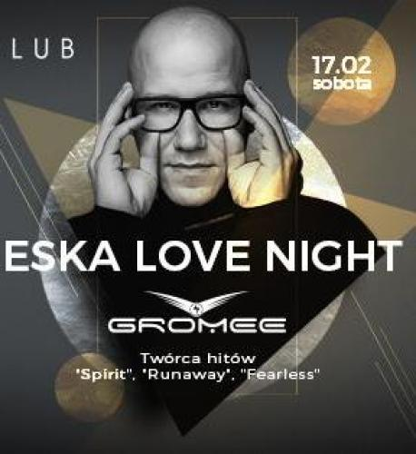 Eska Love Night with Gromee